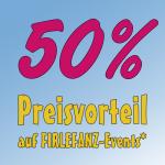 Firlefanz Club Vorteil - 50% Preisvorteil auf Firlefanz-Events