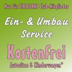 Firlefanz Club Vorteil - Ein- & Umbauservice